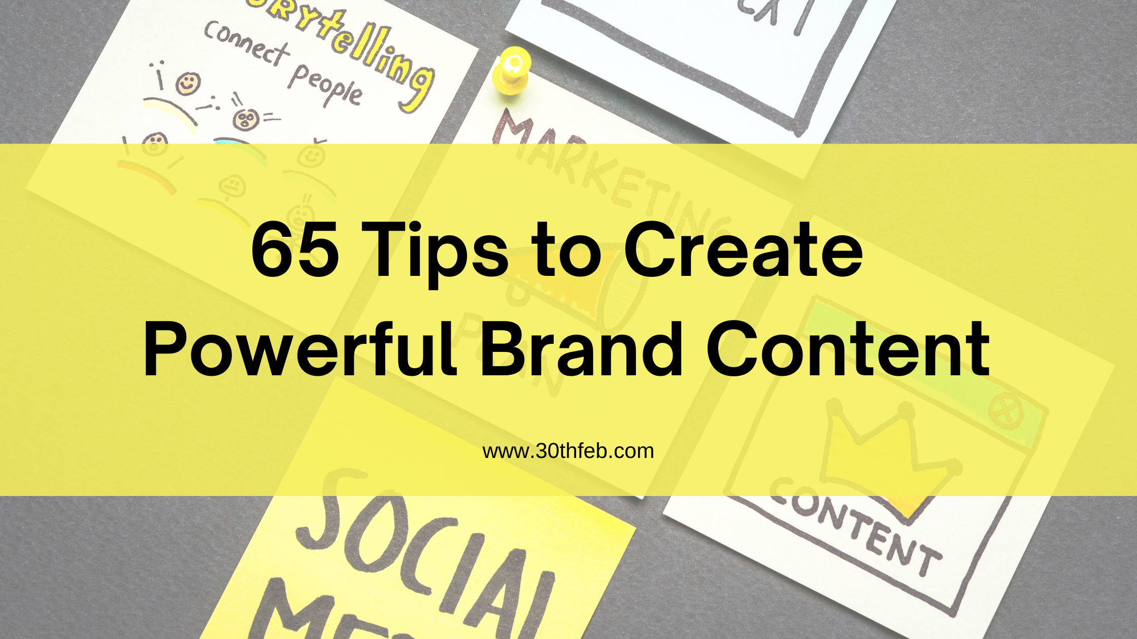 65 Tips to Create Powerful Brand Content
